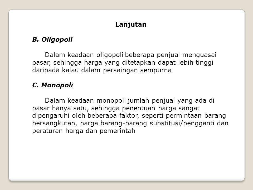Lanjutan B. Oligopoli.