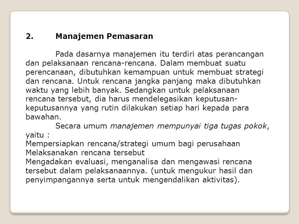 2. Manajemen Pemasaran