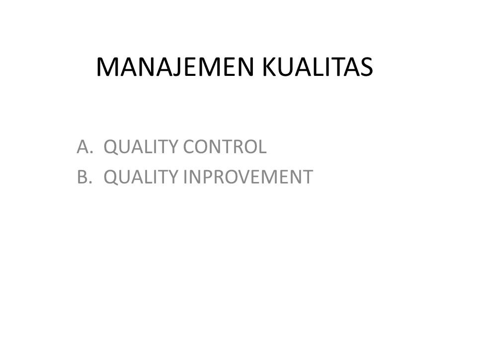 QUALITY CONTROL QUALITY INPROVEMENT