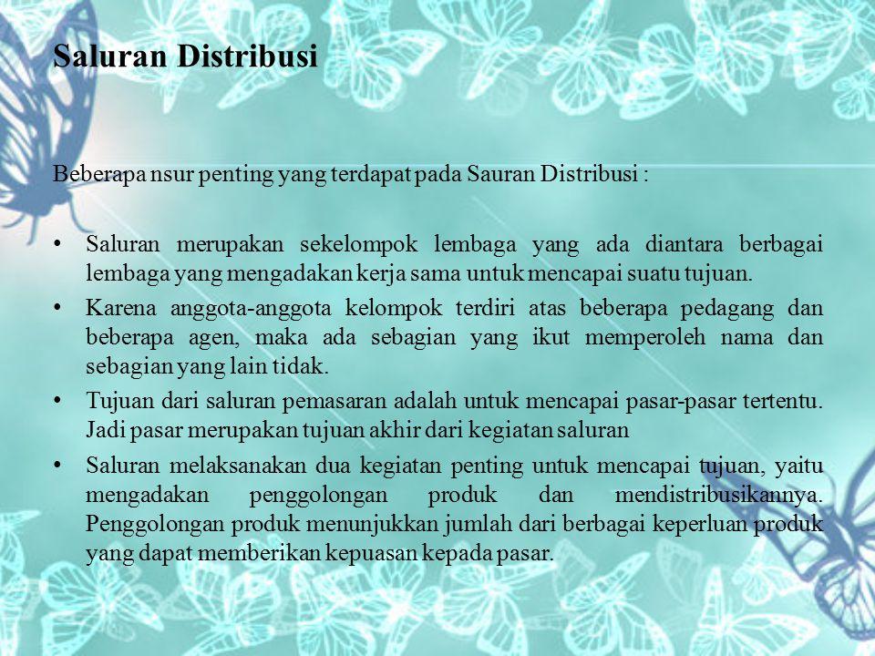 Saluran Distribusi Beberapa nsur penting yang terdapat pada Sauran Distribusi :
