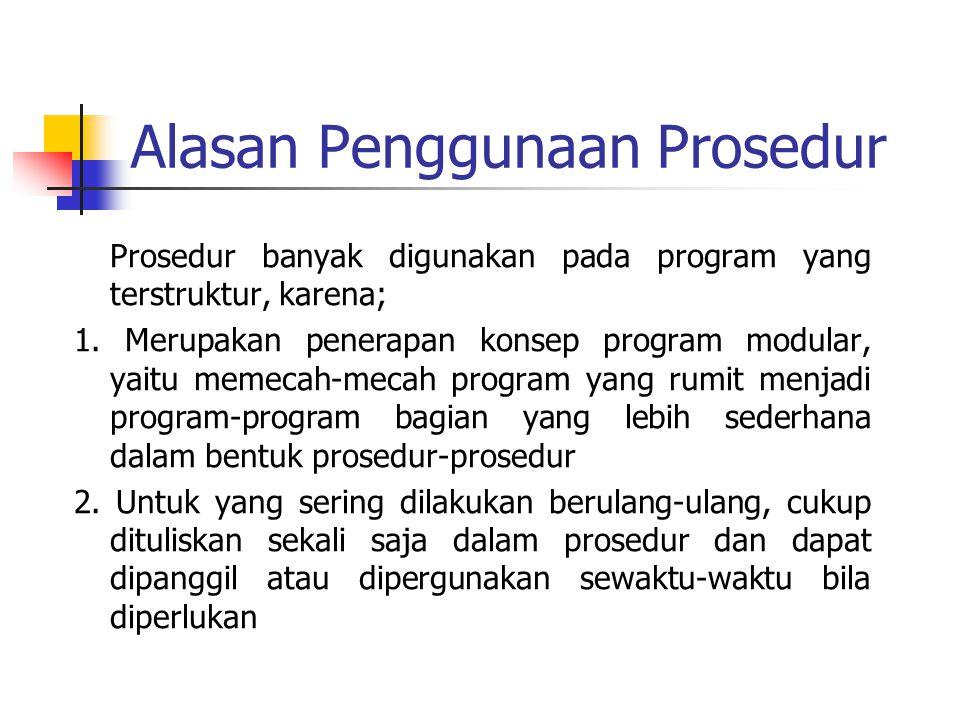 Alasan Penggunaan Prosedur