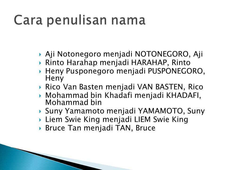 Cara penulisan nama Aji Notonegoro menjadi NOTONEGORO, Aji