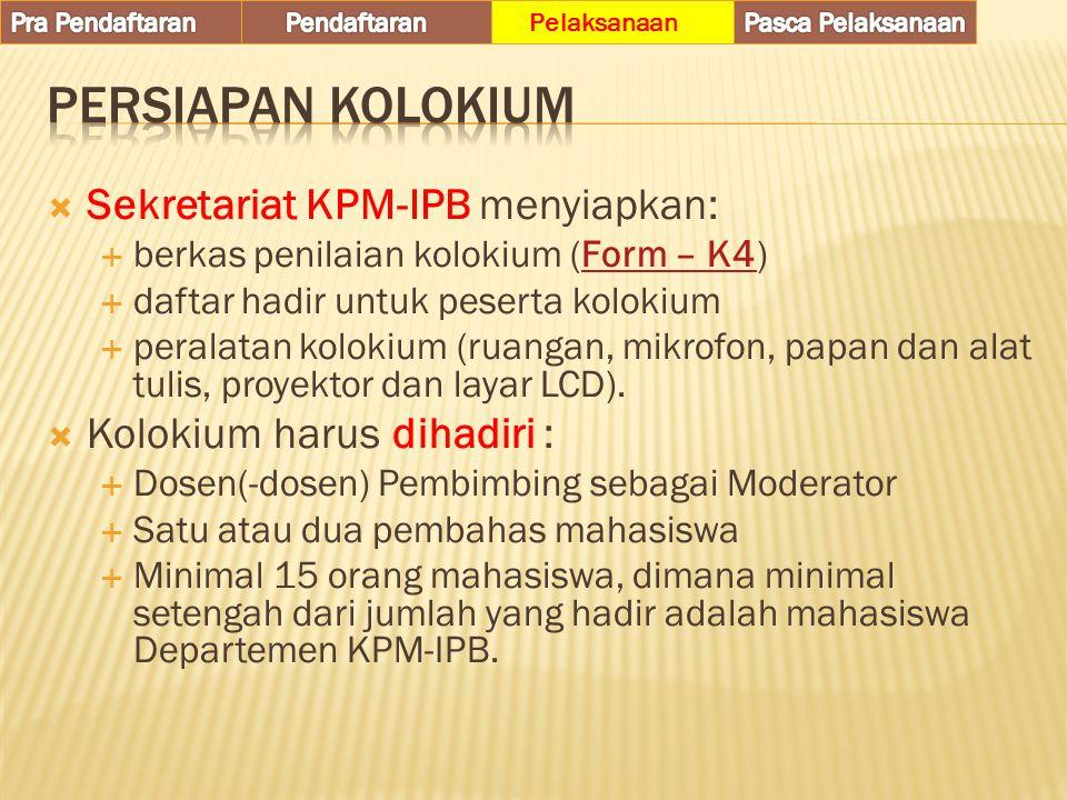 Persiapan kolokium Sekretariat KPM-IPB menyiapkan: