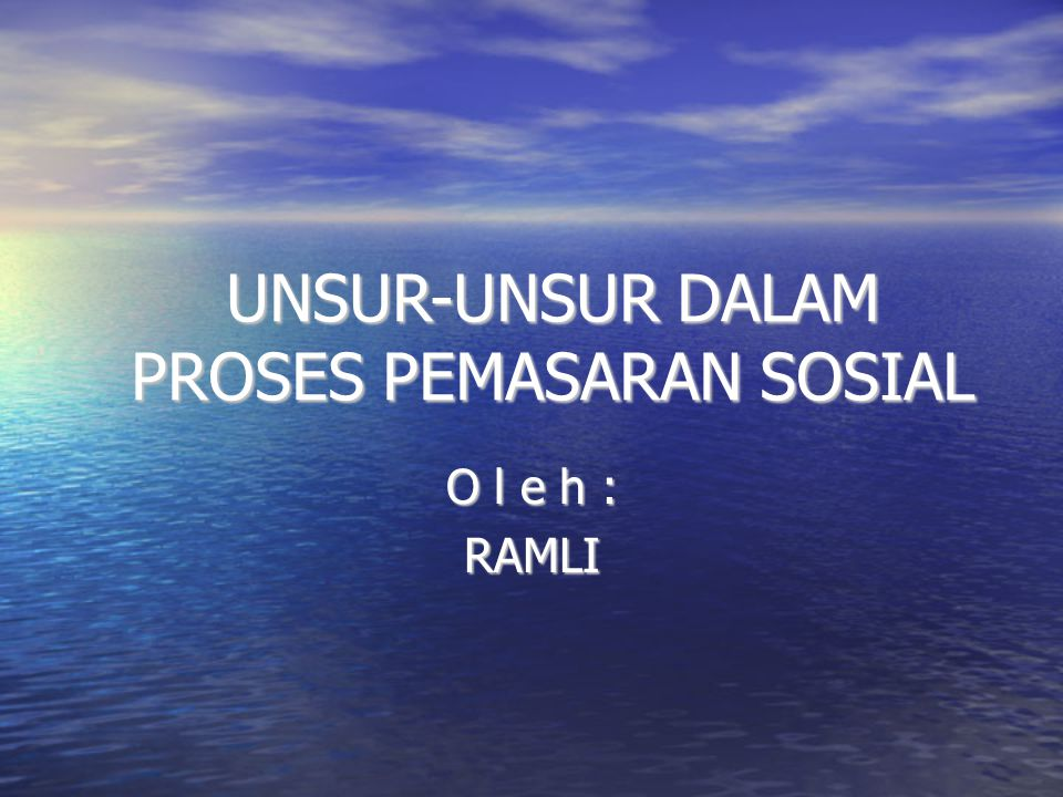 UNSUR-UNSUR DALAM PROSES PEMASARAN SOSIAL