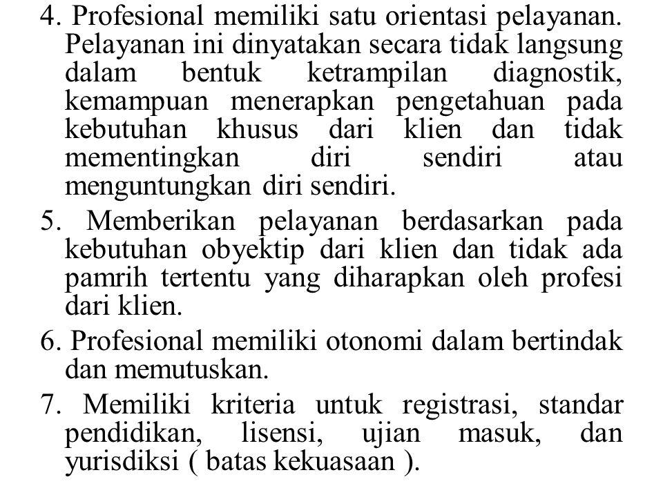4. Profesional memiliki satu orientasi pelayanan