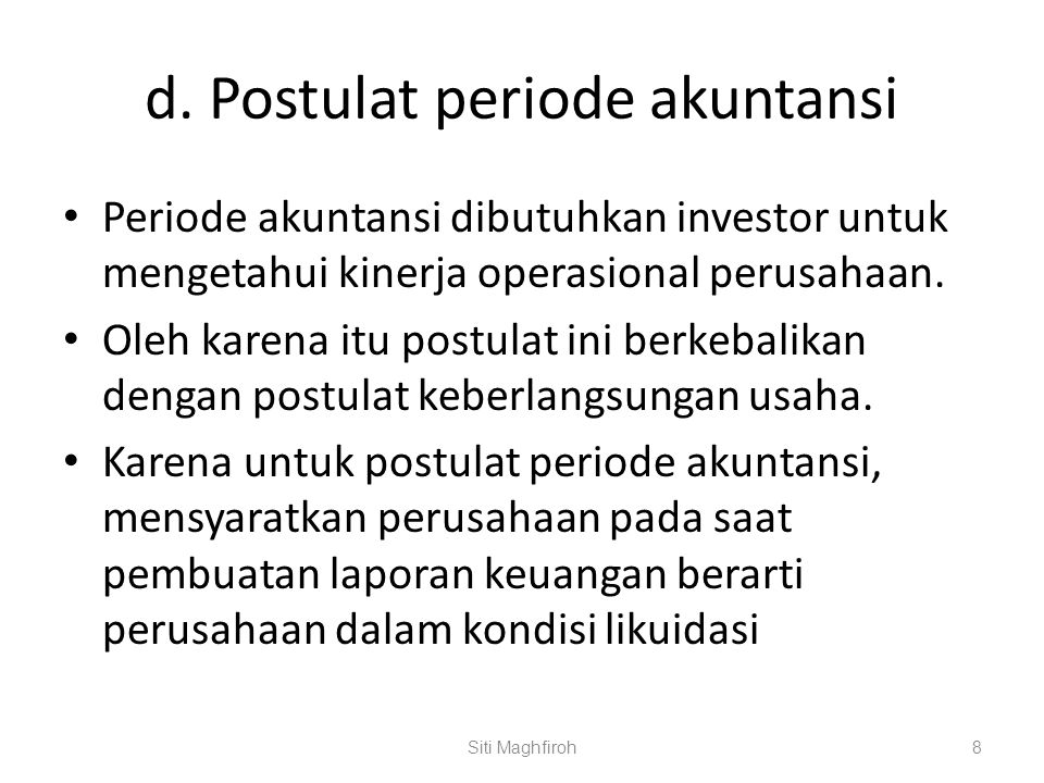 d. Postulat periode akuntansi