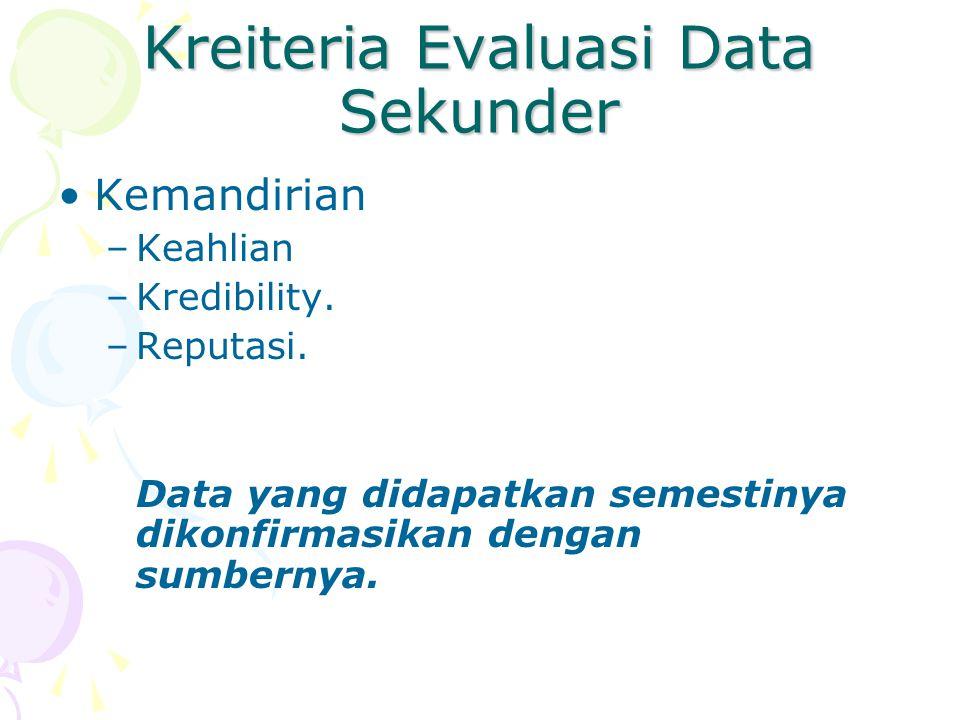 Kreiteria Evaluasi Data Sekunder