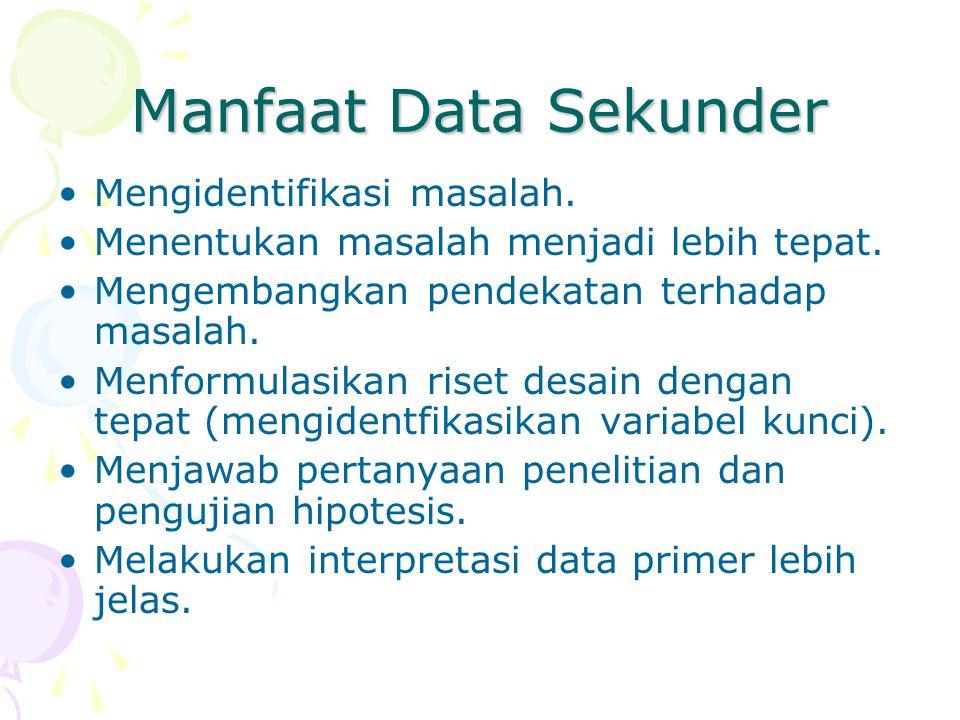 Overview Sebelum pengumpulan data primer, peneliti perlu mengumpulkan data sekunder yang relevan terlebih dahulu.