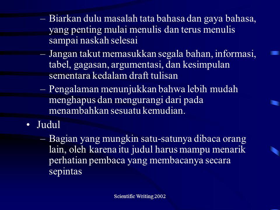 Biarkan dulu masalah tata bahasa dan gaya bahasa, yang penting mulai menulis dan terus menulis sampai naskah selesai
