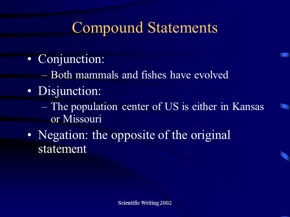 Compound Statements Conjunction: Disjunction: