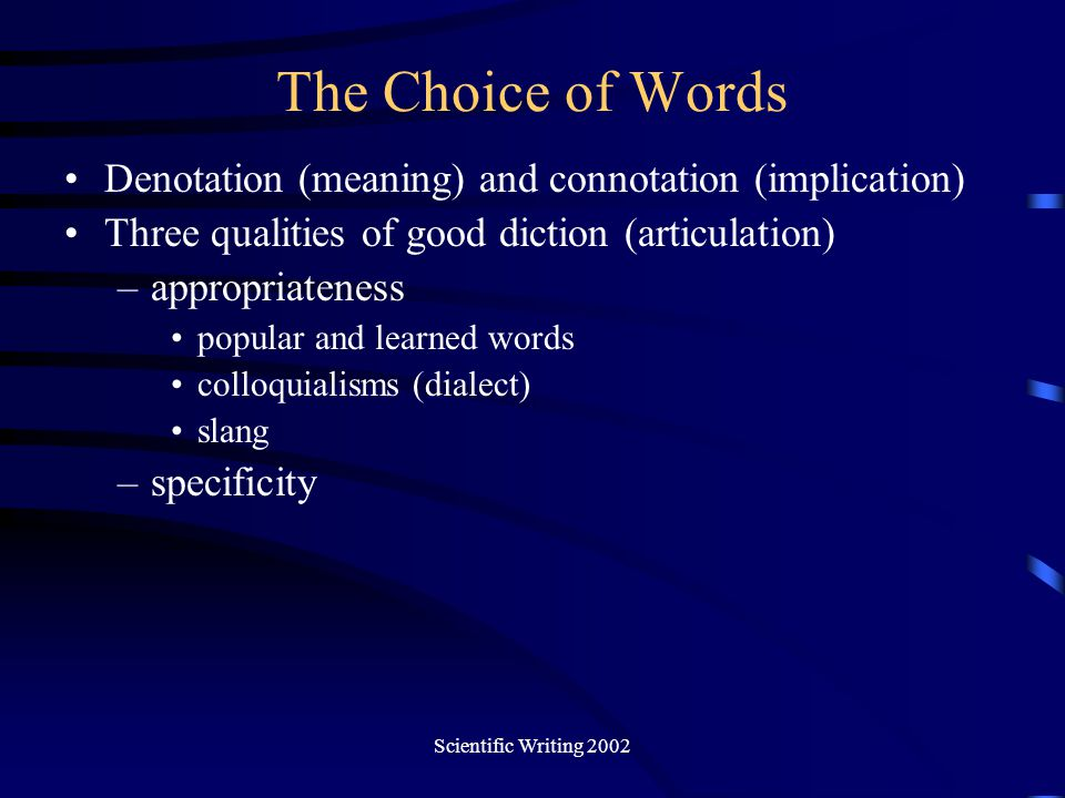 The Choice of Words Denotation (meaning) and connotation (implication)