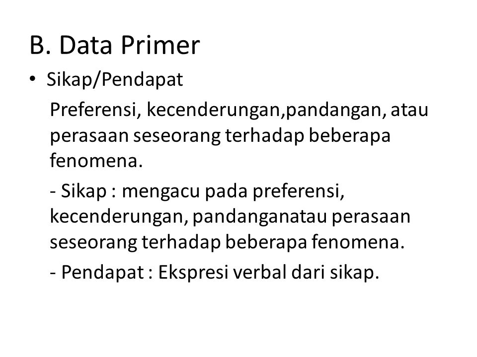 B. Data Primer Sikap/Pendapat