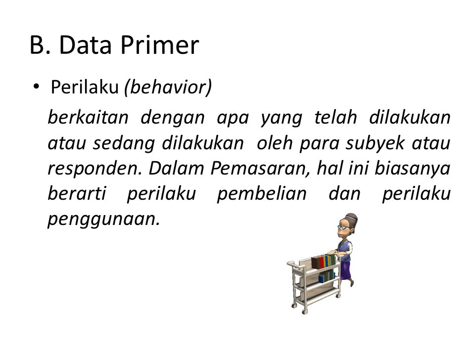 B. Data Primer Perilaku (behavior)