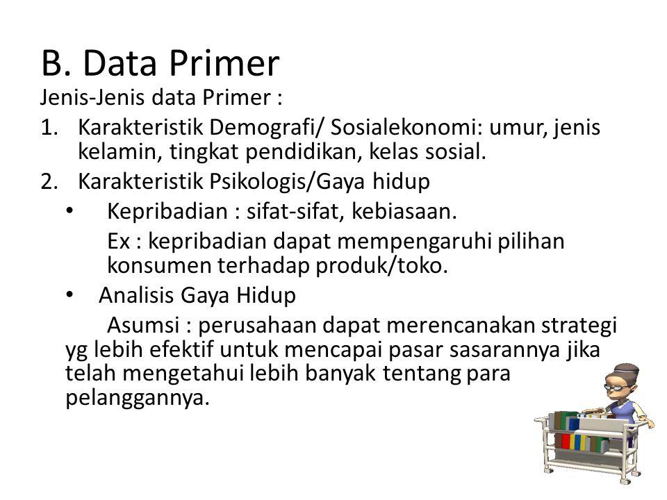B. Data Primer Jenis-Jenis data Primer :