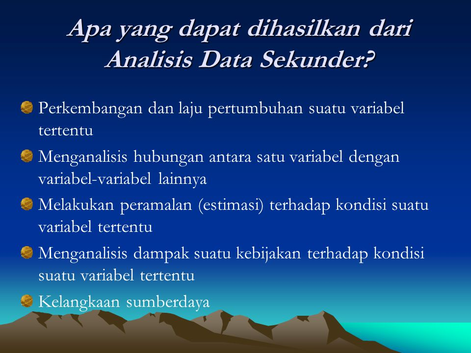 Apa yang dapat dihasilkan dari Analisis Data Sekunder
