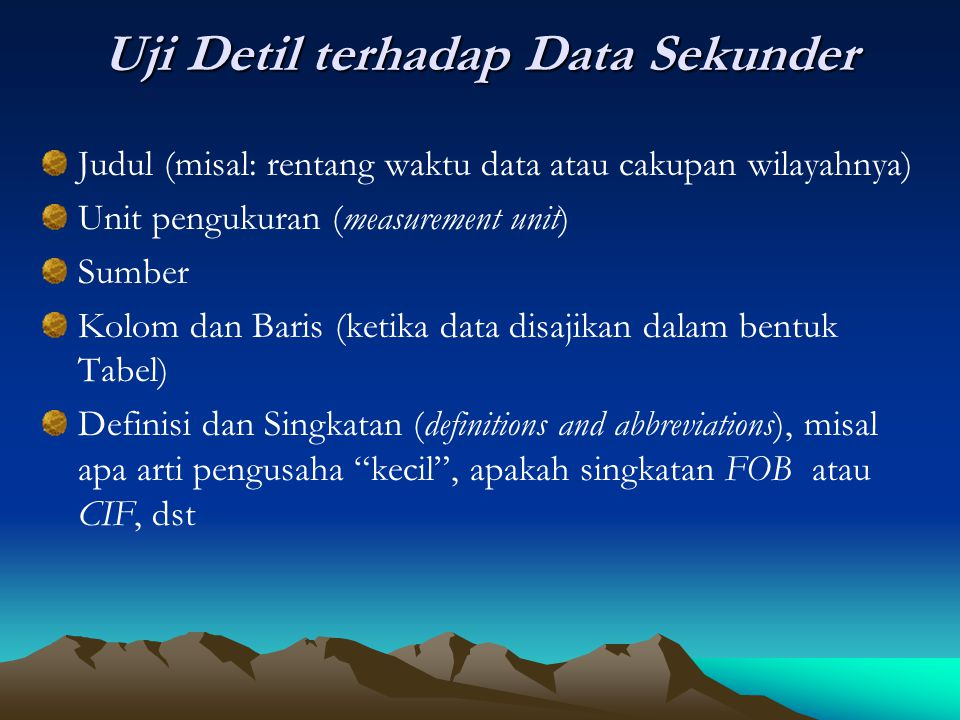 Uji Detil terhadap Data Sekunder