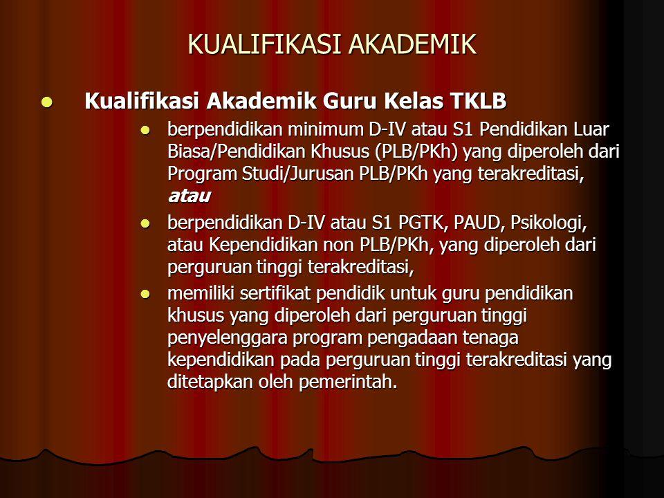 KUALIFIKASI AKADEMIK Kualifikasi Akademik Guru Kelas TKLB