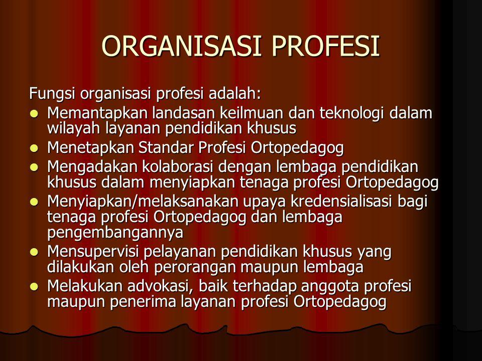 ORGANISASI PROFESI Fungsi organisasi profesi adalah: