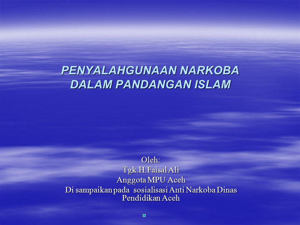 PENYALAHGUNAAN NARKOBA DALAM PANDANGAN ISLAM