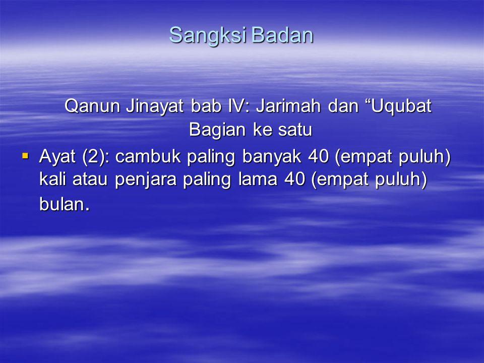 Qanun Jinayat bab IV: Jarimah dan Uqubat Bagian ke satu
