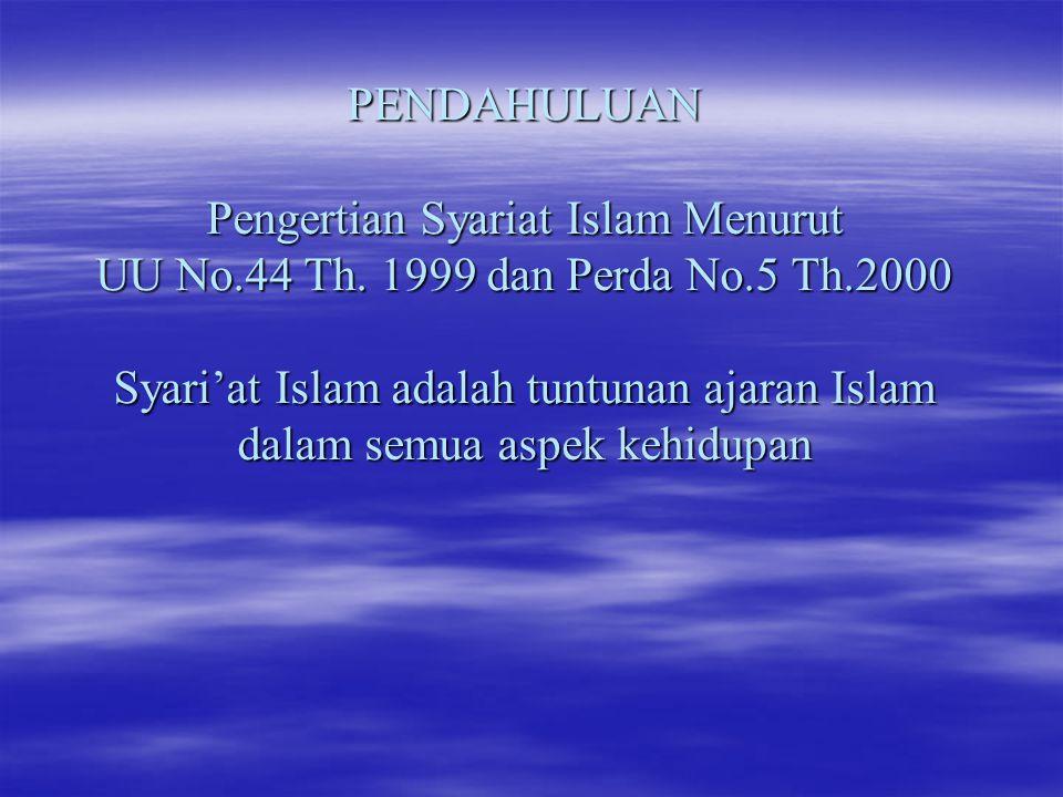 PENDAHULUAN Pengertian Syariat Islam Menurut UU No. 44 Th
