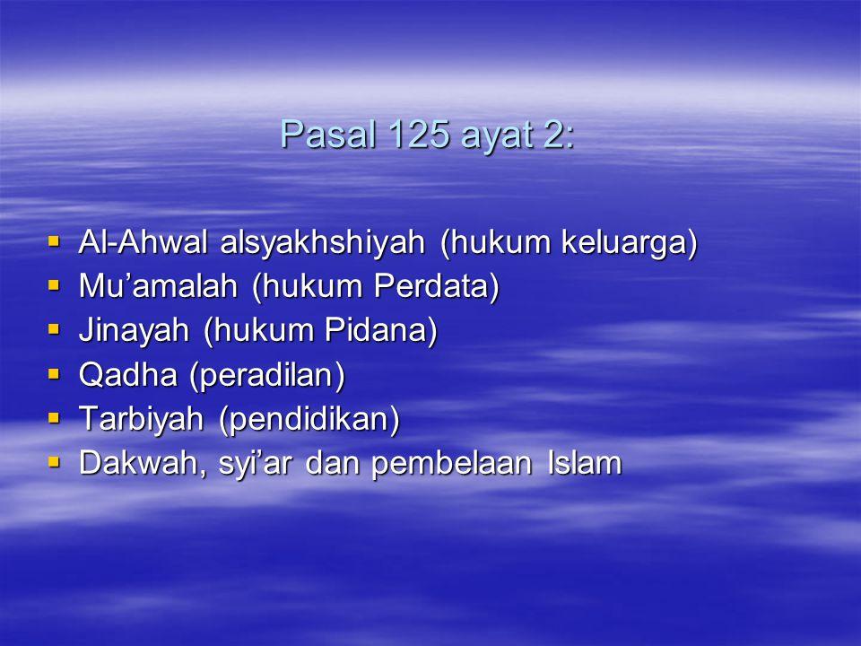 Pasal 125 ayat 2: Al-Ahwal alsyakhshiyah (hukum keluarga)