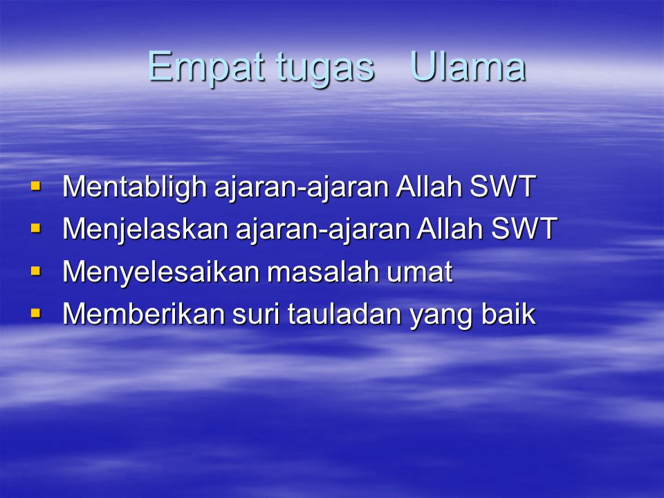 Empat tugas Ulama Mentabligh ajaran-ajaran Allah SWT