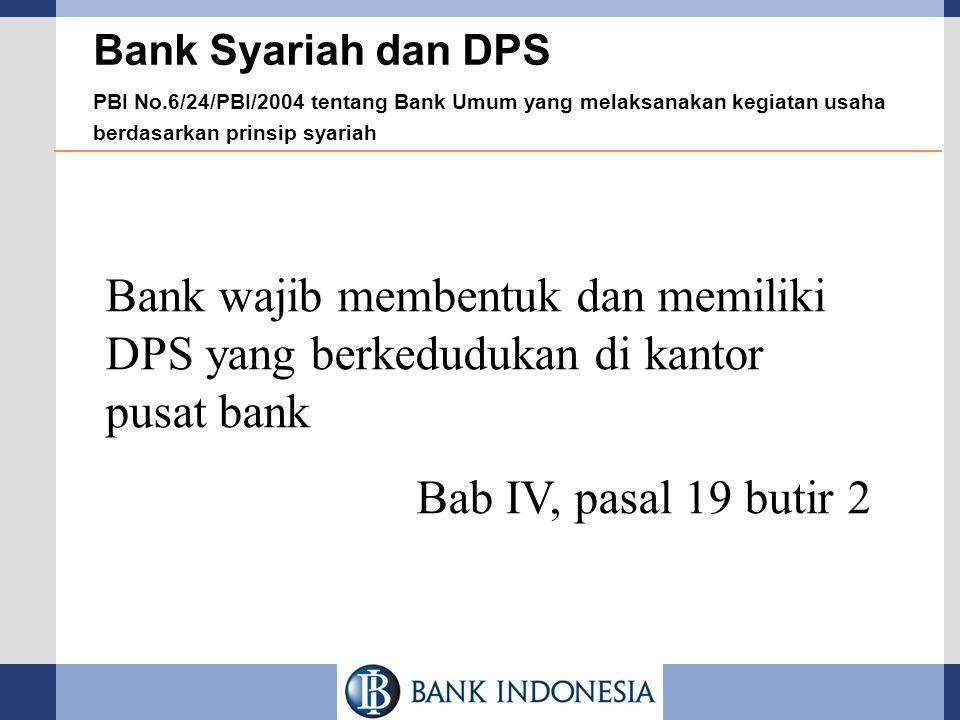 Bank Syariah dan DPS PBI No.6/24/PBI/2004 tentang Bank Umum yang melaksanakan kegiatan usaha berdasarkan prinsip syariah.