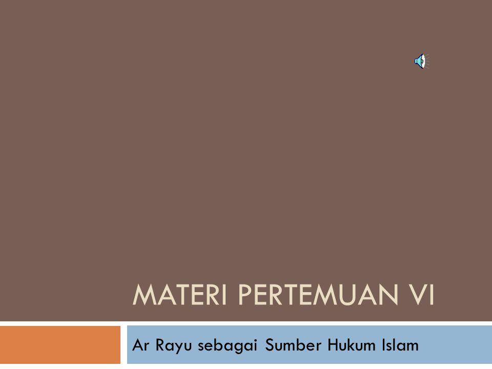 Ar Rayu sebagai Sumber Hukum Islam