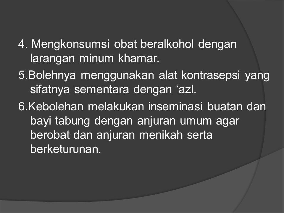 4. Mengkonsumsi obat beralkohol dengan larangan minum khamar. 5