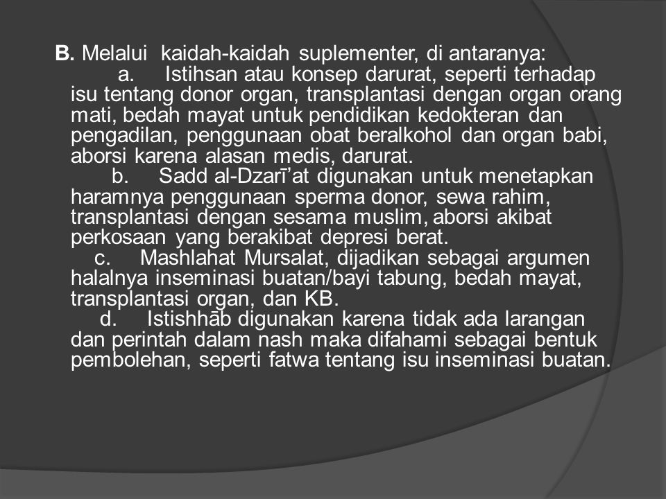 B. Melalui kaidah-kaidah suplementer, di antaranya: a
