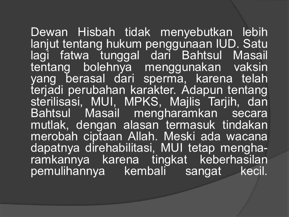 Dewan Hisbah tidak menyebutkan lebih lanjut tentang hukum penggunaan IUD.