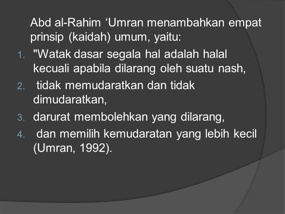 Abd al-Rahim 'Umran menambahkan empat prinsip (kaidah) umum, yaitu: