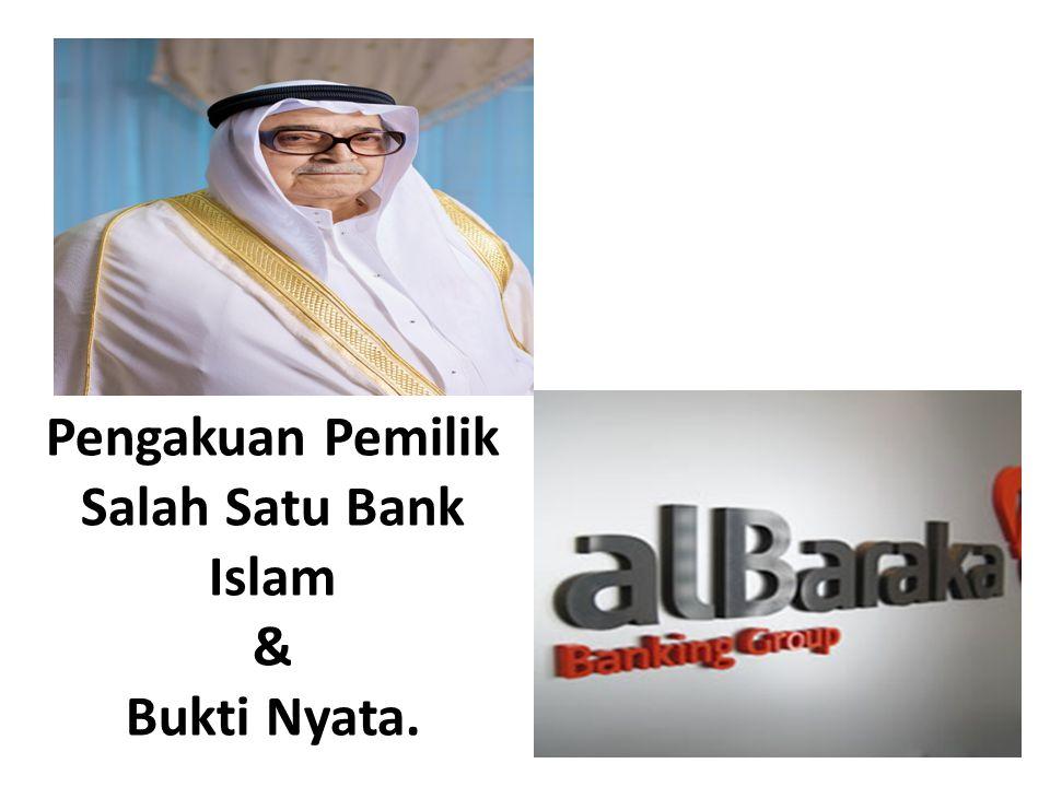 Pengakuan Pemilik Salah Satu Bank Islam & Bukti Nyata.