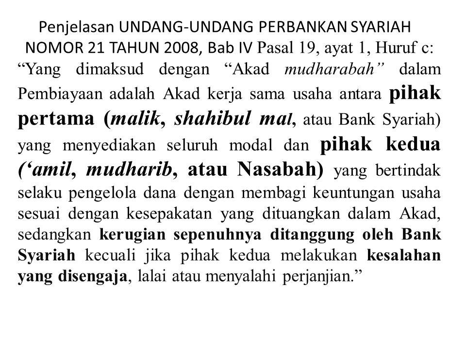 Penjelasan UNDANG-UNDANG PERBANKAN SYARIAH NOMOR 21 TAHUN 2008, Bab IV Pasal 19, ayat 1, Huruf c: