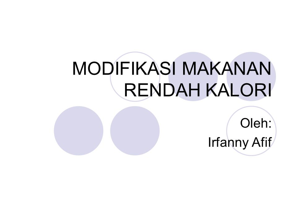MODIFIKASI MAKANAN RENDAH KALORI
