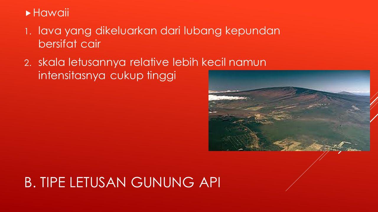 b. Tipe letusan gunung api