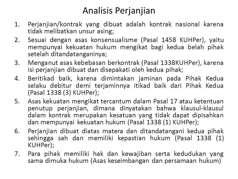 Analisis Perjanjian Perjanjian/kontrak yang dibuat adalah kontrak nasional karena tidak melibatkan unsur asing;