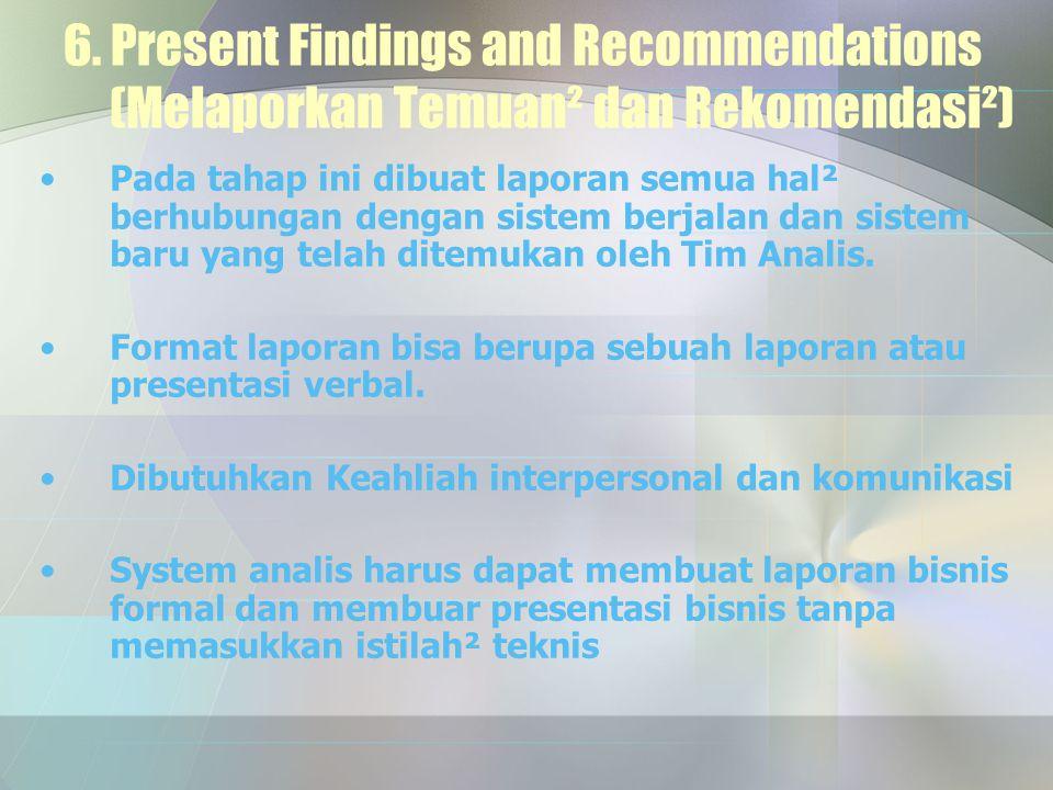 6. Present Findings and Recommendations (Melaporkan Temuan² dan Rekomendasi²)