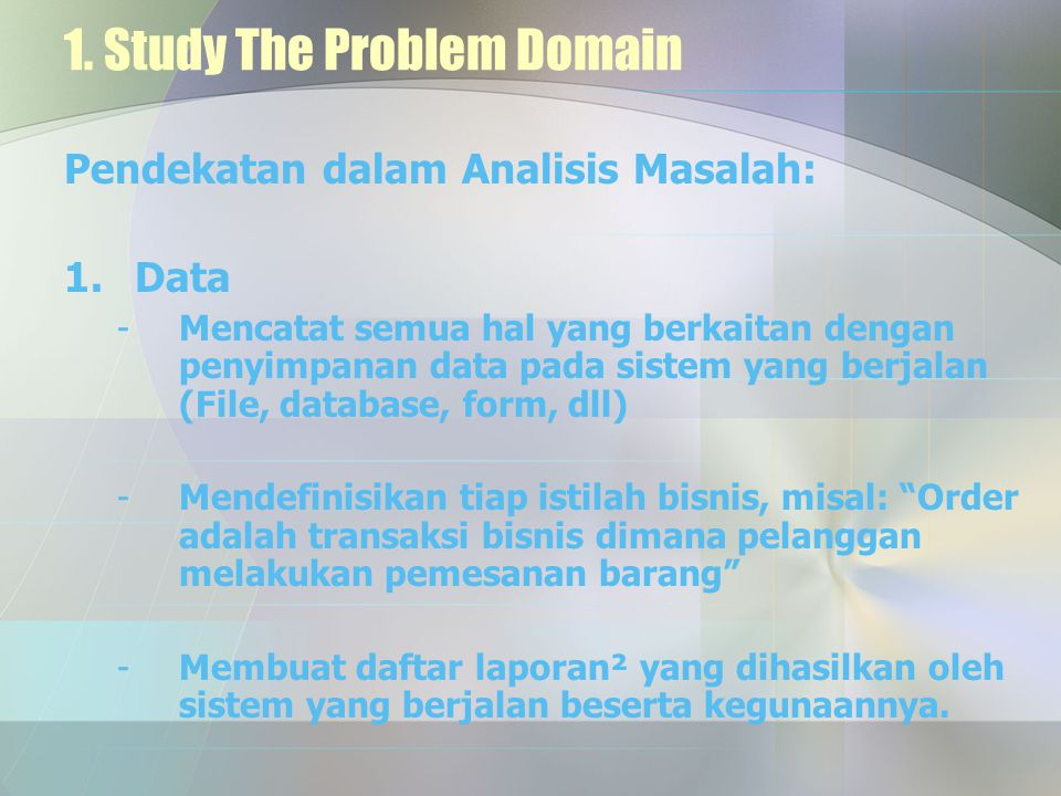 1. Study The Problem Domain