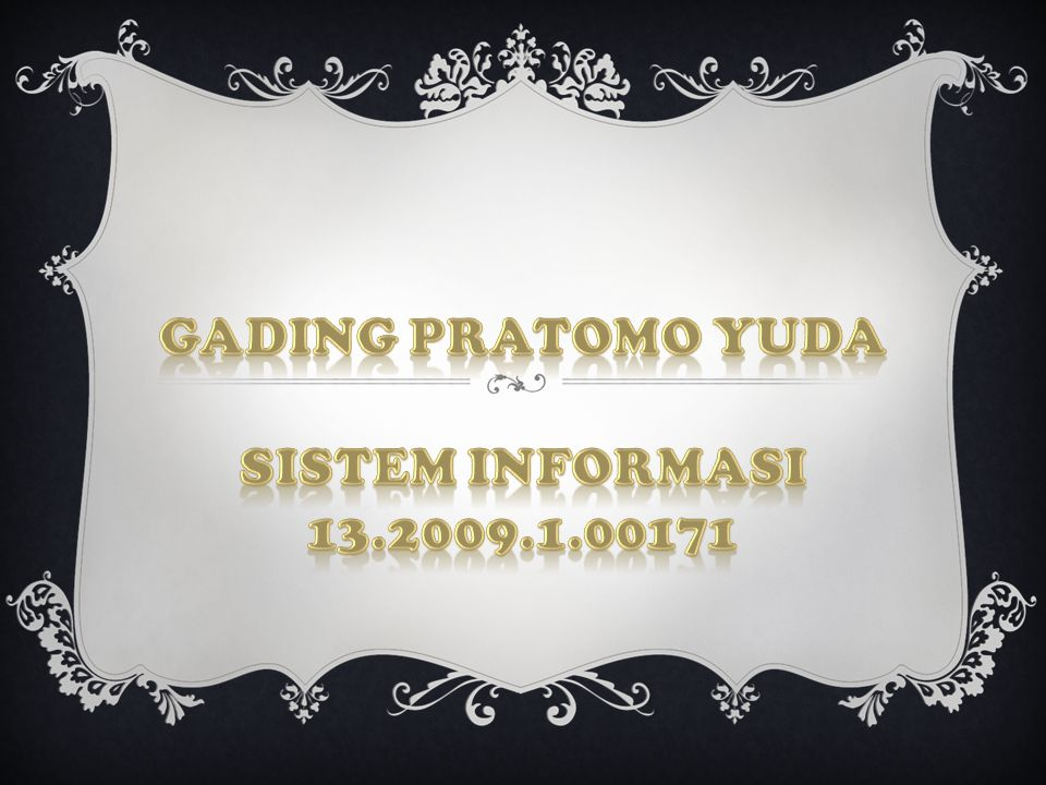 GADING PRATOMO YUDA SISTEM INFORMASI 13.2009.1.00171