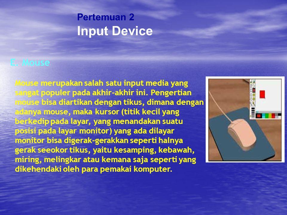 Input Device Pertemuan 2 E. Mouse