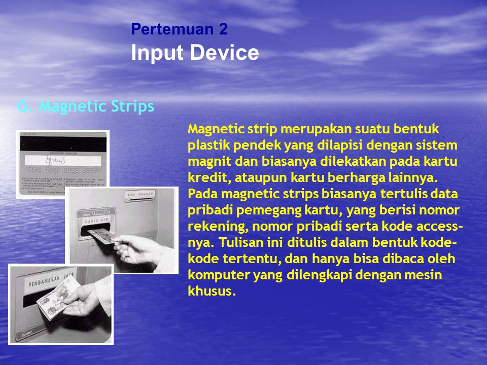Input Device Pertemuan 2 G. Magnetic Strips