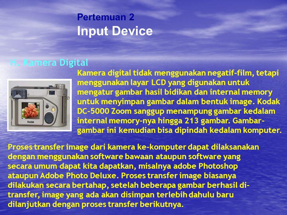 Input Device Pertemuan 2 H. Kamera Digital