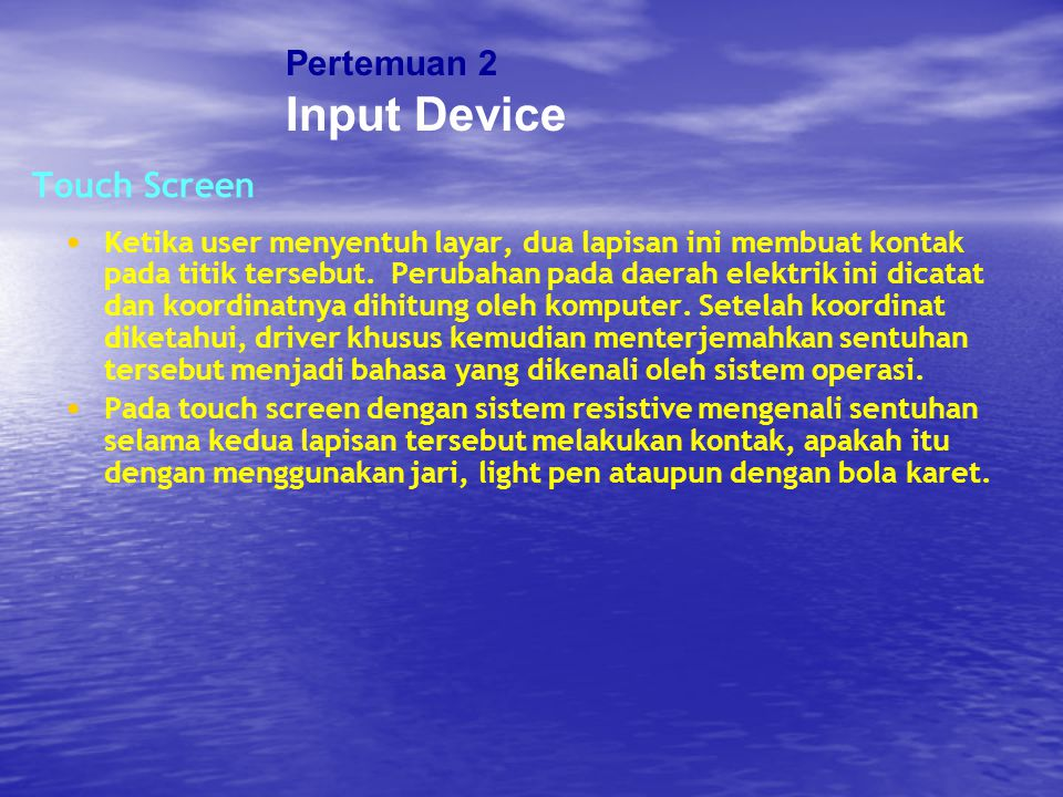 Input Device Pertemuan 2 Touch Screen