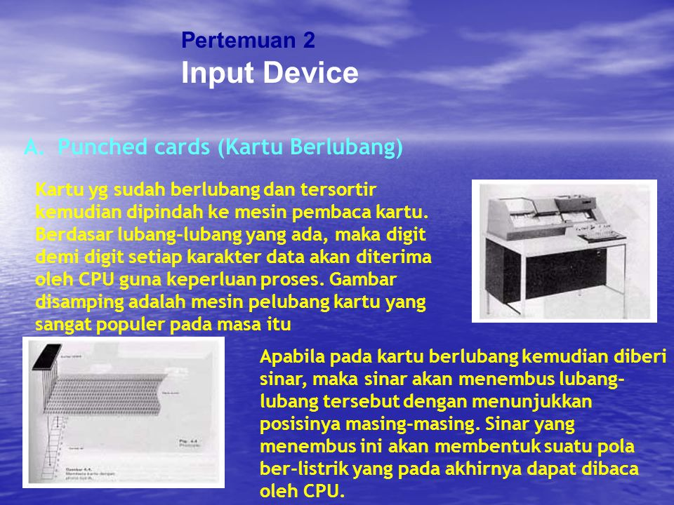 Input Device Pertemuan 2 Punched cards (Kartu Berlubang)