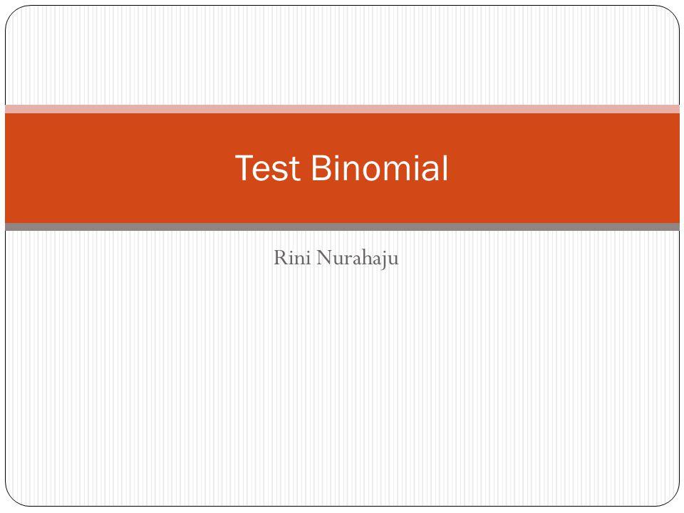 Test Binomial Rini Nurahaju
