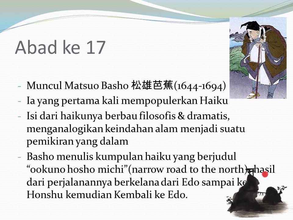 Abad ke 17 Muncul Matsuo Basho 松雄芭蕉(1644-1694)
