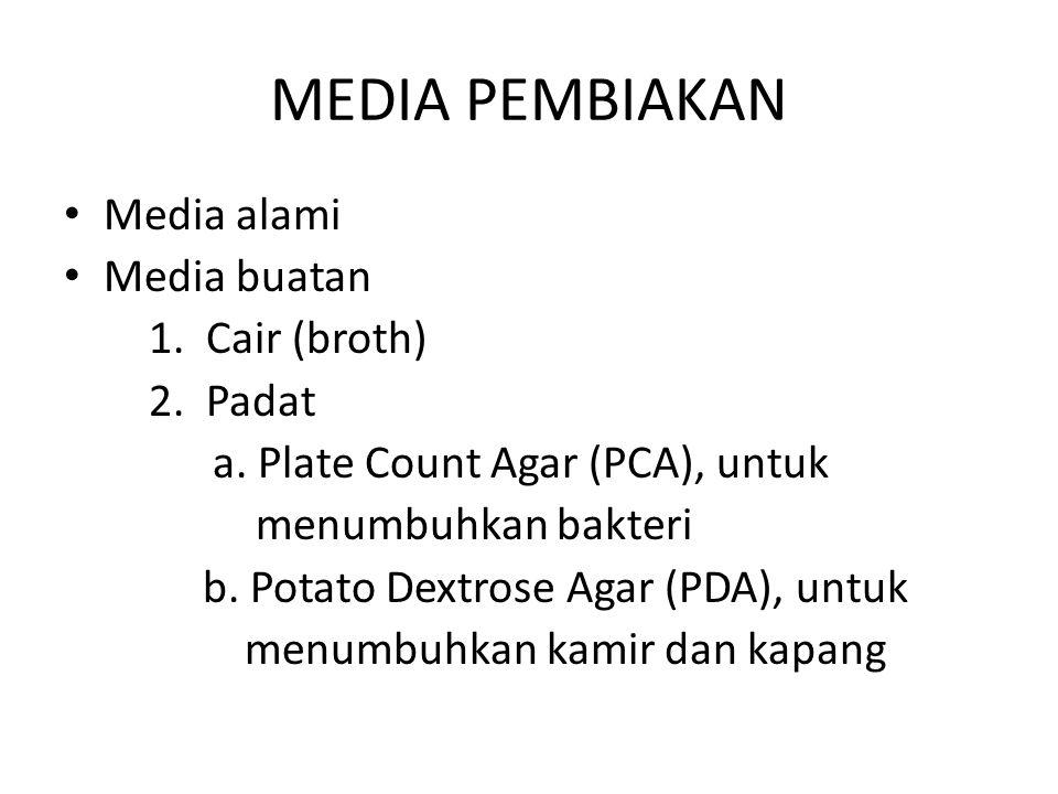 MEDIA PEMBIAKAN Media alami Media buatan 1. Cair (broth) 2. Padat