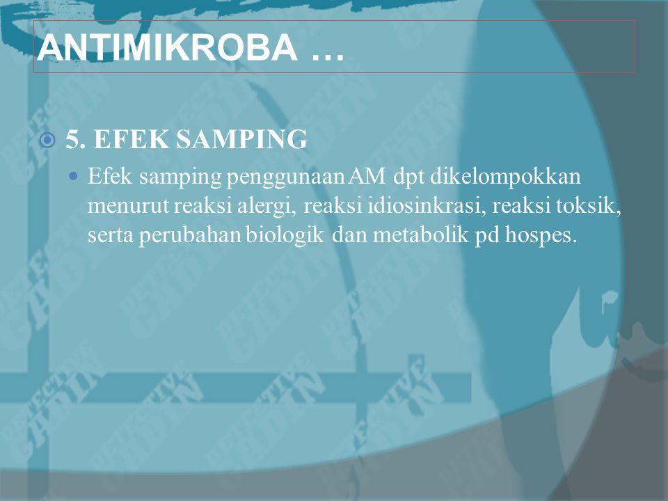 ANTIMIKROBA … 5. EFEK SAMPING